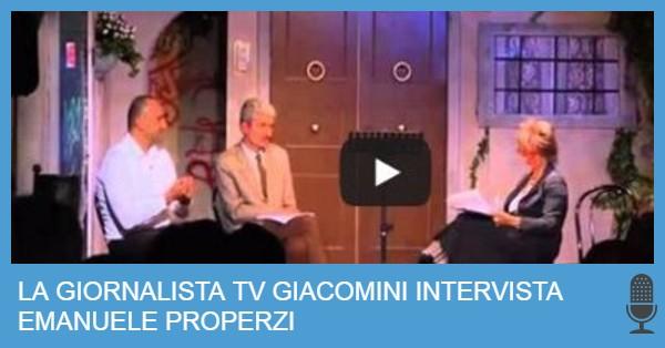 GIORNALISTA GIACOMINI INTERVISTA PROPERZI