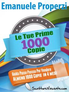 LE-TUE-PRIME-1000-COPIE-EMANUELE-PROPERZI-SCRITTORE-VINCENTE