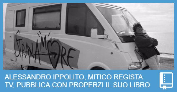 """Alessandro Ippolito pubblica con Self Publishing Vincente il libro """"Per soldi e per TV: La mia vita sul set"""""""