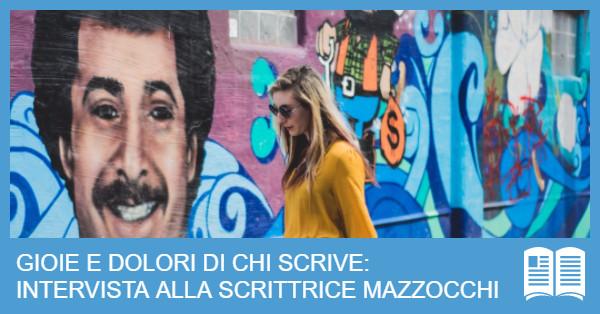 Intervista a Luisa Mazzocchi: Successi e Difficoltà di chi Scrive