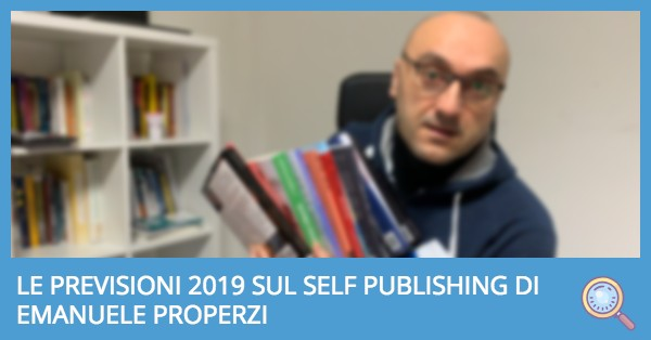 PREVISIONI 2019 PROPERZI SELF PUBLISHING
