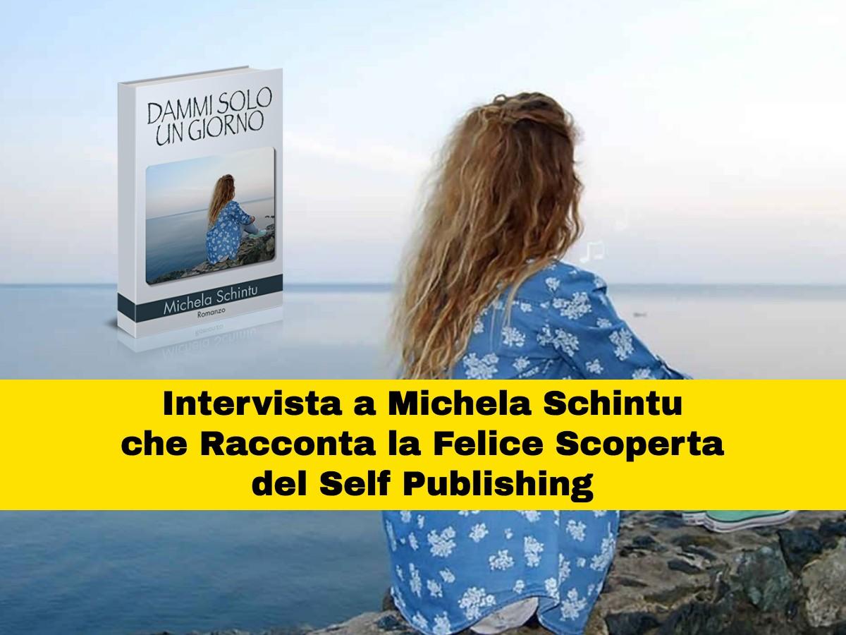 Intervista alla Scrittrice Michela Schintu: la felice scoperta del self publishing
