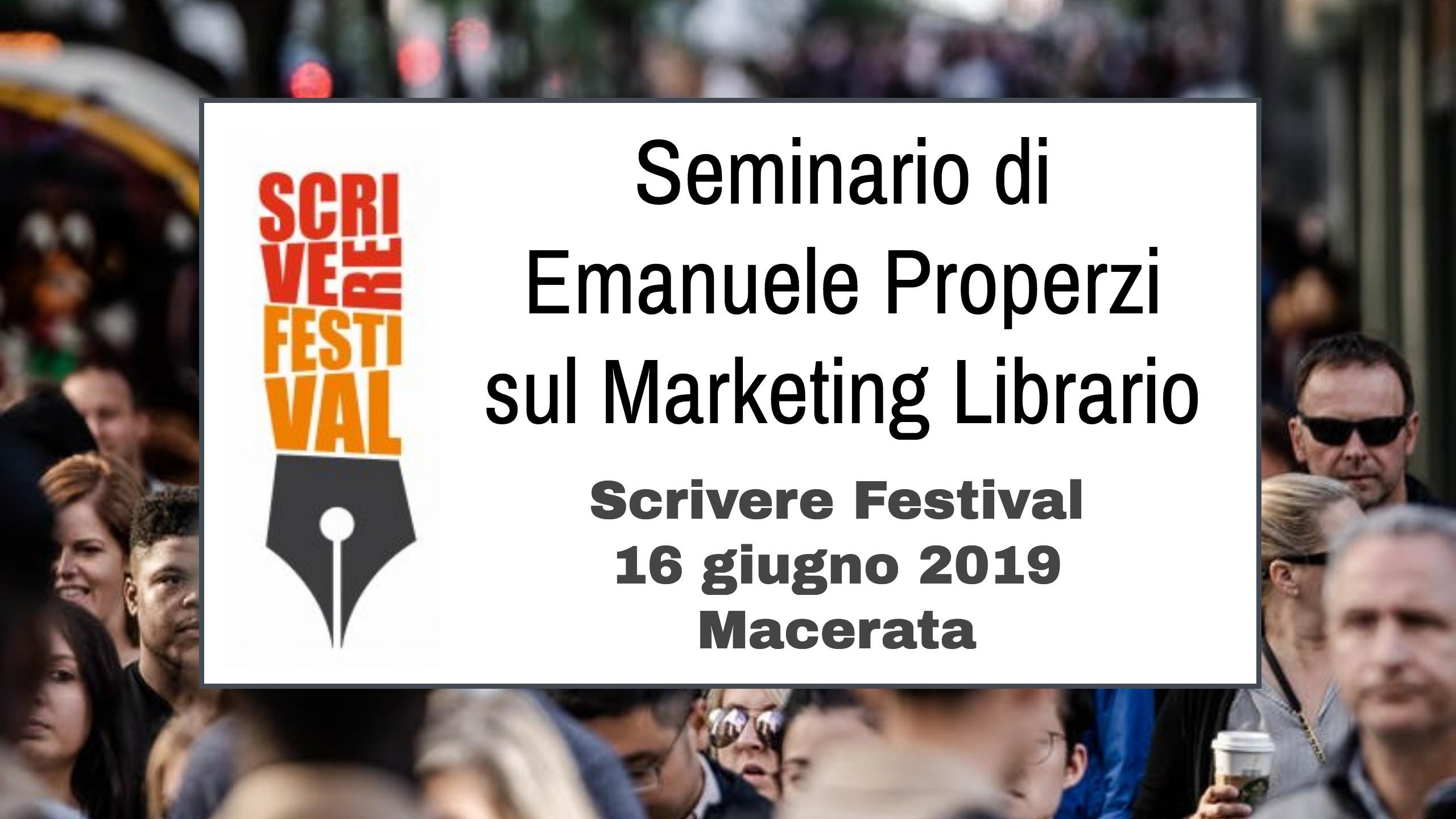 Seminario di Emanuele Properzi allo Scrivere Festival 2019