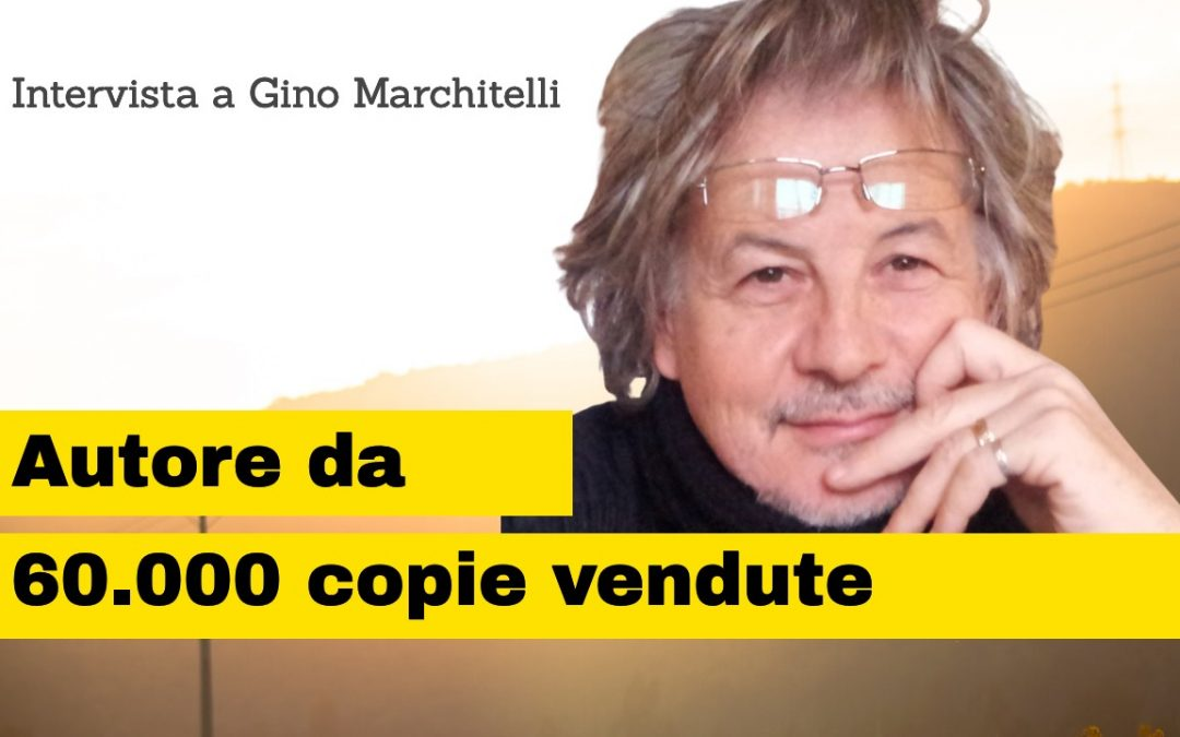 Gino Marchitelli autore da 60.000 copie vendute