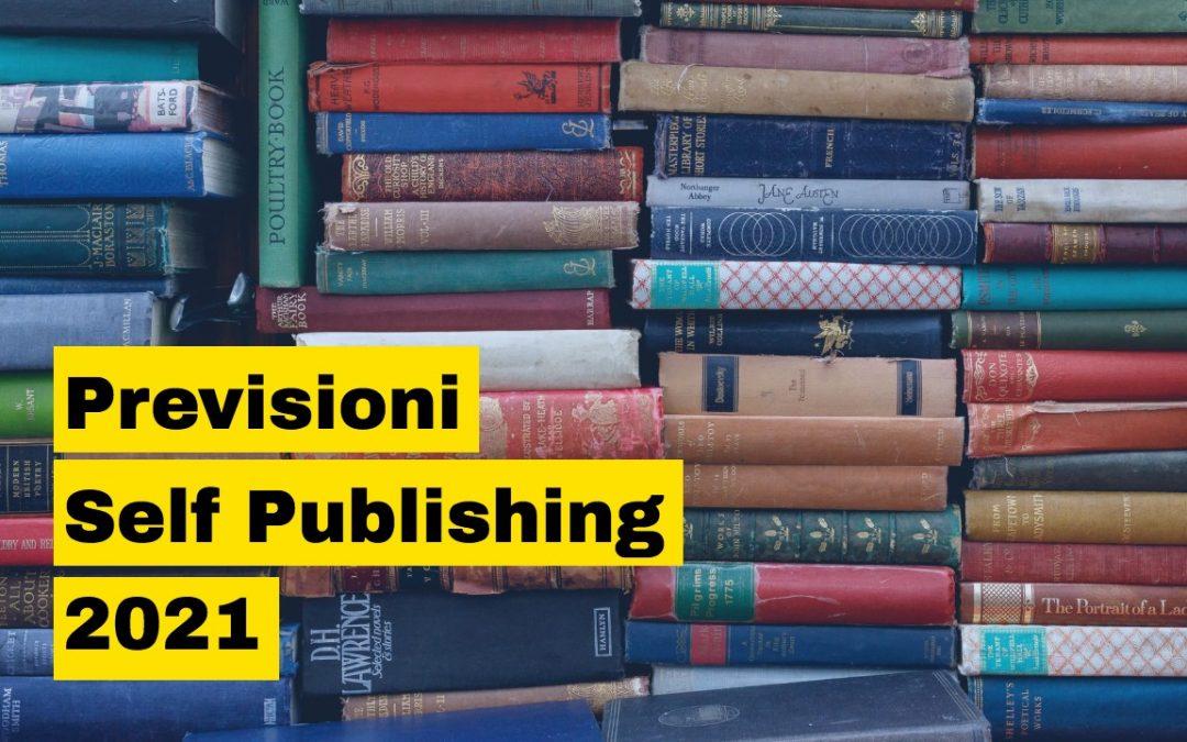 Previsioni per il Self Publishing nel 2021