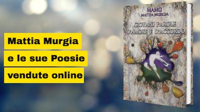 """Mattia Murgia autore del libro di Poesie """"Giovani Parole d'Amore e d'Accordo: Silloge Poetica"""""""