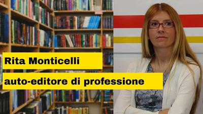 Intervista a Rita Carla Francesca Monticelli esperta di Self Publishing