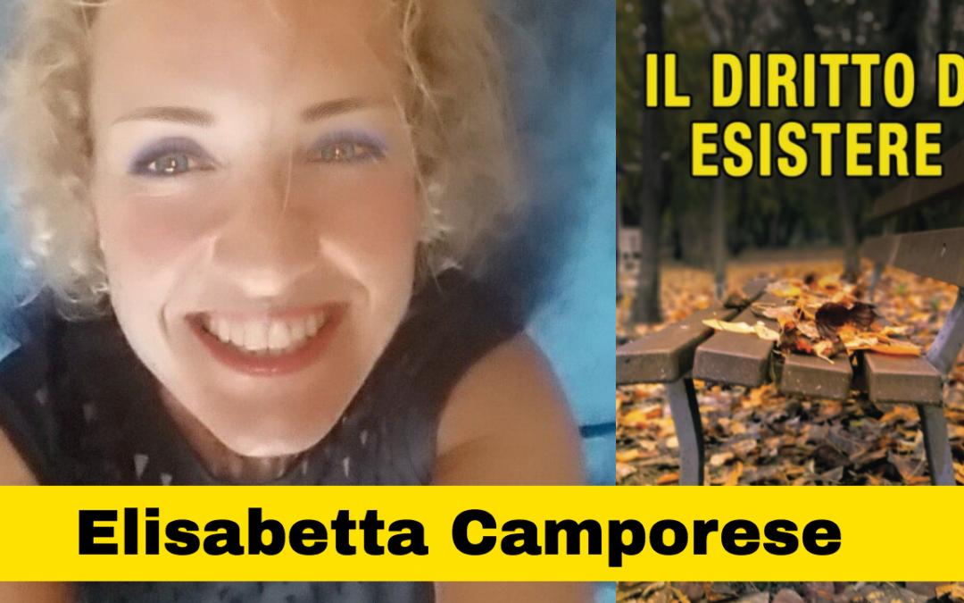 Elisabetta Camporase e il (sacrosanto) Diritto di Esistere