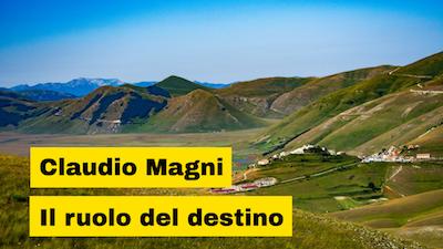 Claudio Magni autore del libro Il ruolo del destino
